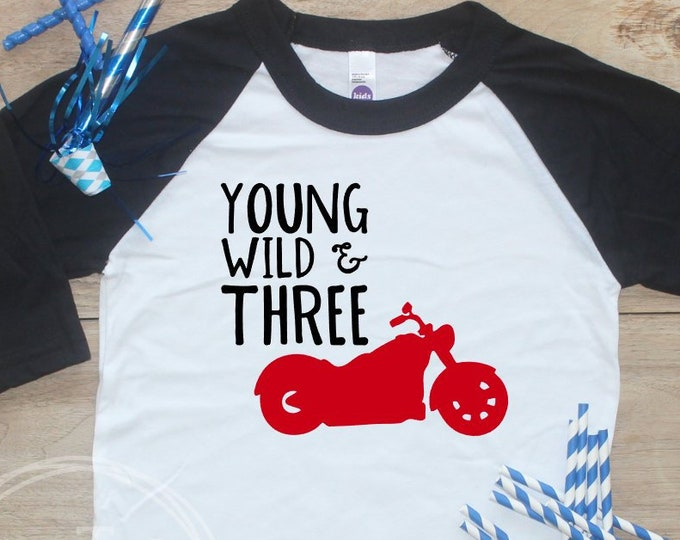 Young Wild Three Motorcycle Birthday Boy Shirt / Baby Boy Clothes 3 Year Old Outfit Third Birthday 3rd Birthday Party Outfit Raglan 328