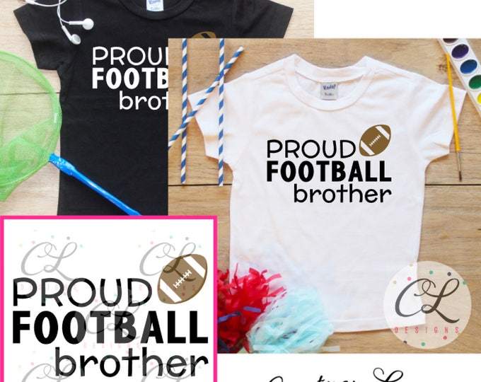 Proud Football Brother Bodysuit or Shirt / Baby Brother Shirt Little Brother Football TShirt Sibling Support Tee Family Shirts Football 255