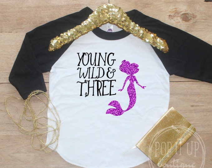 Birthday Girl Shirt / Baby Girl Clothes Young Wild Three Mermaid 3 Year Old Outfit Third Birthday Shirt 3rd Birthday Girl Outfit Three 0320
