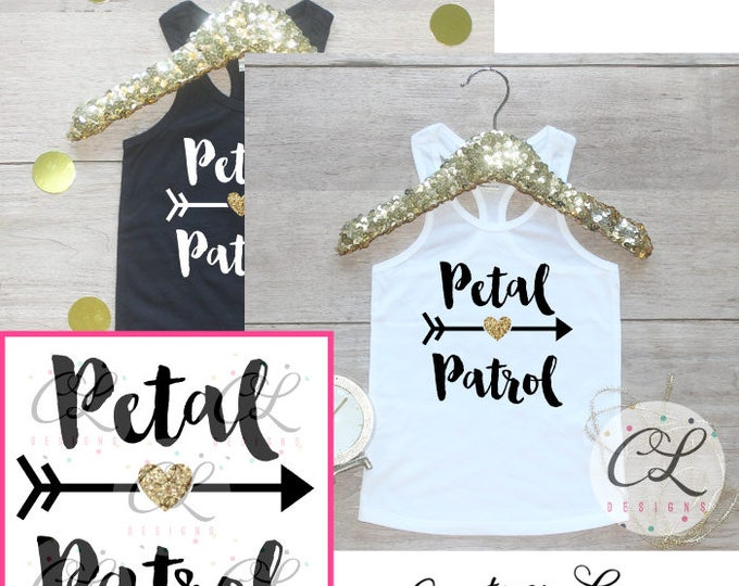 Petal Patrol Shirt / Flower Girl Shirt Petal Patrol Outfit Wedding Rehearsal Tank Wedding Shirt Wedding Clothes Cute Flower Girl Shirt 016