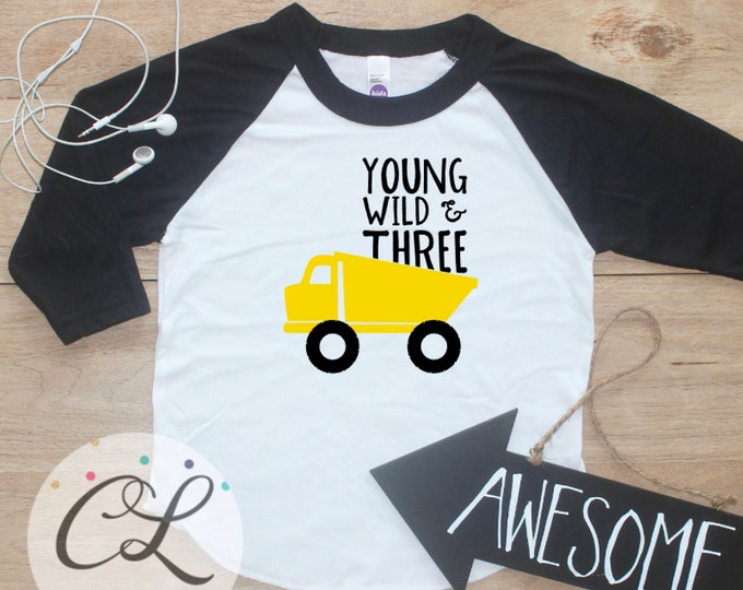 Young Wild Three Construction Birthday Boy Shirt / Baby Boy Clothes 3 Year Old Outfit Third Birthday TShirt 3rd Birthday Party Raglan 286