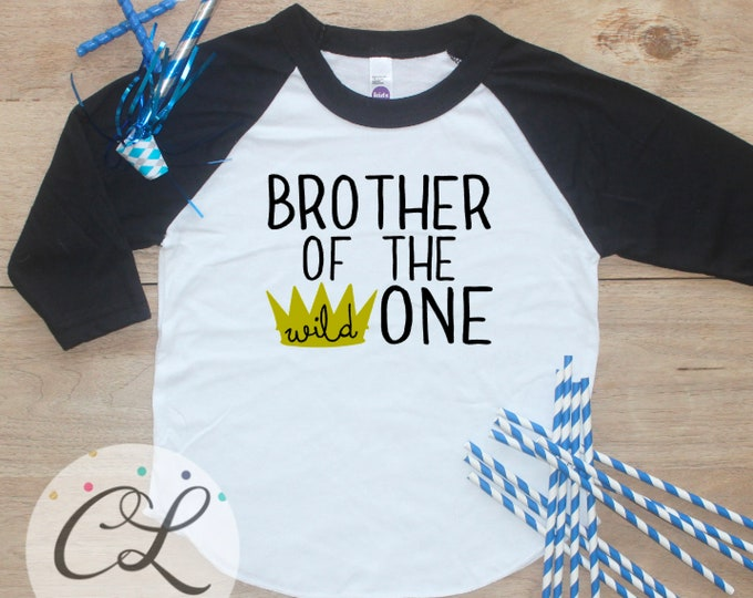 Brother of the Birthday Boy Shirt / Baby Boy Clothes Crown King Wild One Thing 1 Year Old Outfit First Birthday TShirt Cake Smash Raglan 274