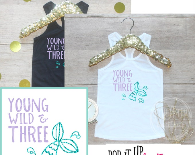 Birthday Girl Tank Top / Young Wild Three Baby Girl Clothes 3 Year Old Outfit Little Mermaid Third Birthday Shirt Birthday Girl Outfit 301