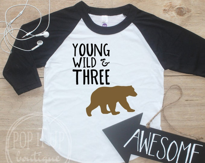 Young Wild Three Bear Birthday Boy Shirt / Baby Boy Clothes 3 Year Old Outfit Third Birthday TShirt 3rd Birthday Party Outfit Raglan 322