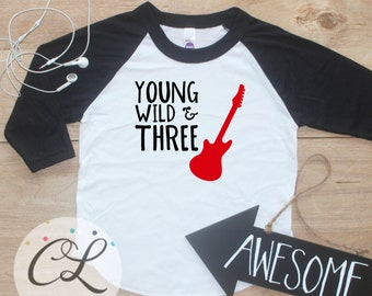 Young Wild Three Guitar Birthday Boy Shirt / Baby Boy Clothes 3 Year Old Outfit Third Birthday TShirt 3rd Birthday Party Outfit Raglan 278