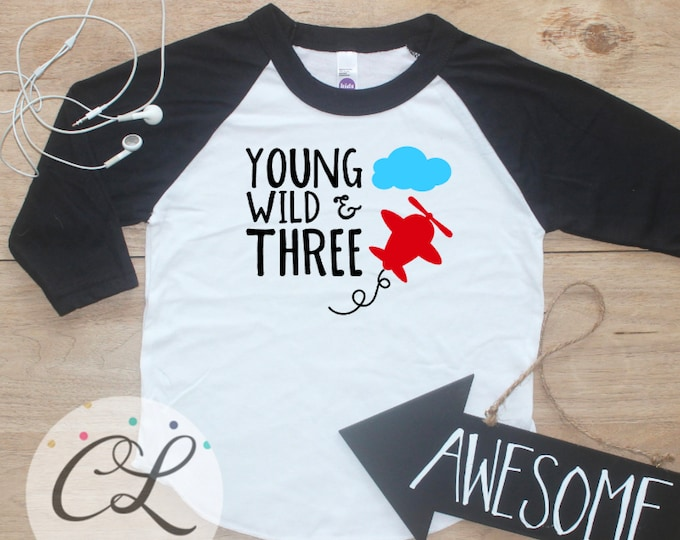 Young Wild Three Airplane Birthday Boy Shirt / Baby Boy Clothes 3 Year Old Outfit Third Birthday TShirt 3rd Birthday Party Raglan Plane 285