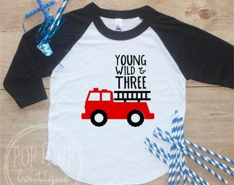 Young Wild Three Fire Truck Birthday Boy Shirt / Baby Boy Clothes 3 Year Old Outfit Third Birthday TShirt 3rd Birthday Party Raglan 331