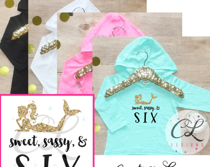 Birthday Girl Shirt / Baby Girl Clothes Sweet Sassy Six Mermaid 6 Year Old Outfit Sixth Birthday Shirt 6th Birthday Girl Hoodie Party 219