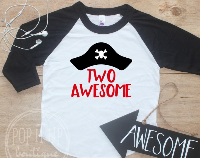 Two Awesome Pirate Birthday Boy Shirt / Baby Boy Clothes 2 Year Old Outfit Second Birthday TShirt 2nd Birthday Party Raglan Pirate 319