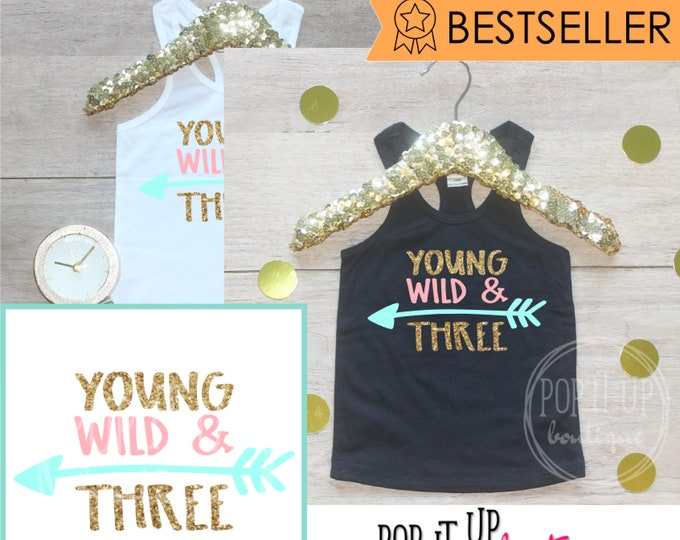 Young Wild Three Tank Top Shirt / Baby Girl Clothes 3 Year Old Birthday Girl Outfit Third Birthday Shirt 3rd Birthday Girl Outfit Tshirt 238
