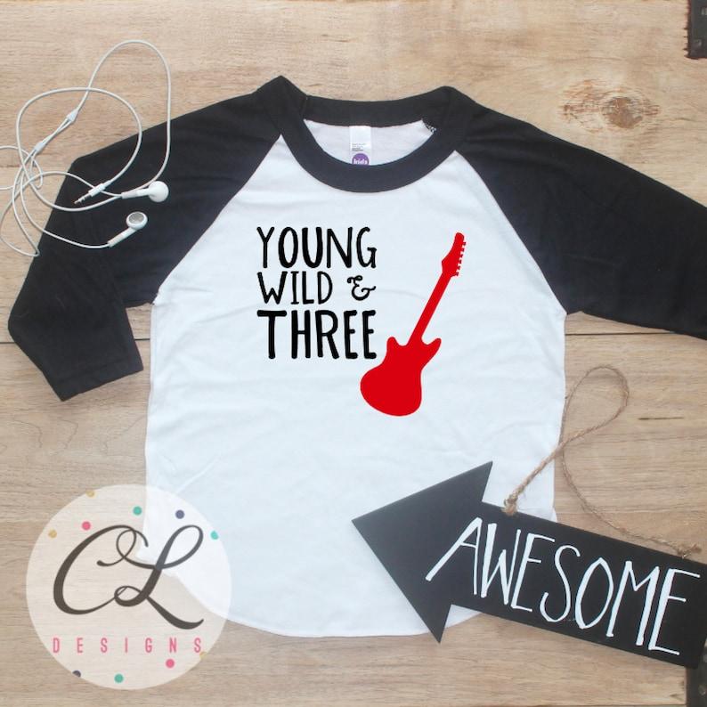 Young Wild Three Guitar Birthday Boy Shirt Baby Clothes