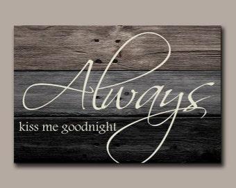 Always Kiss Me Goodnight Rustic Canvas Print 2132