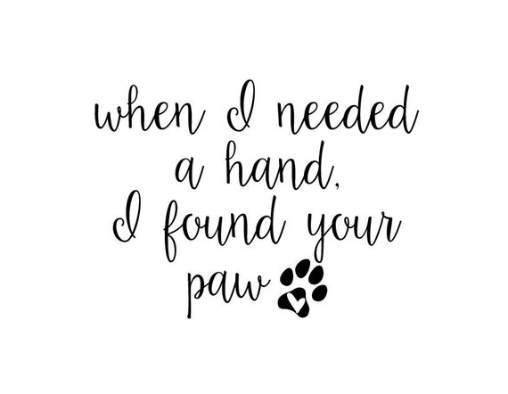 farmhouse sign home decore Wood Sign rustic sign When I Needed a Hand I Found Your Paw