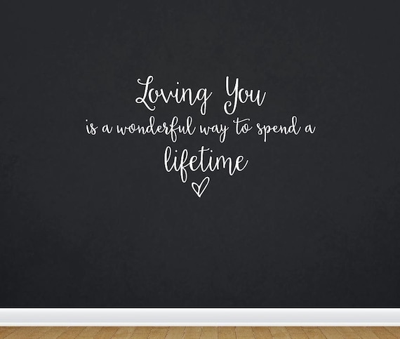 Loving you is a wonderful way to spend a lifetime  wall vinyl decal