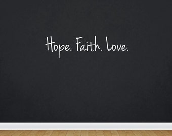 Hope. Faith. Love. | Quote | Wall Decal | Removable Decor | DIY Sign 2011