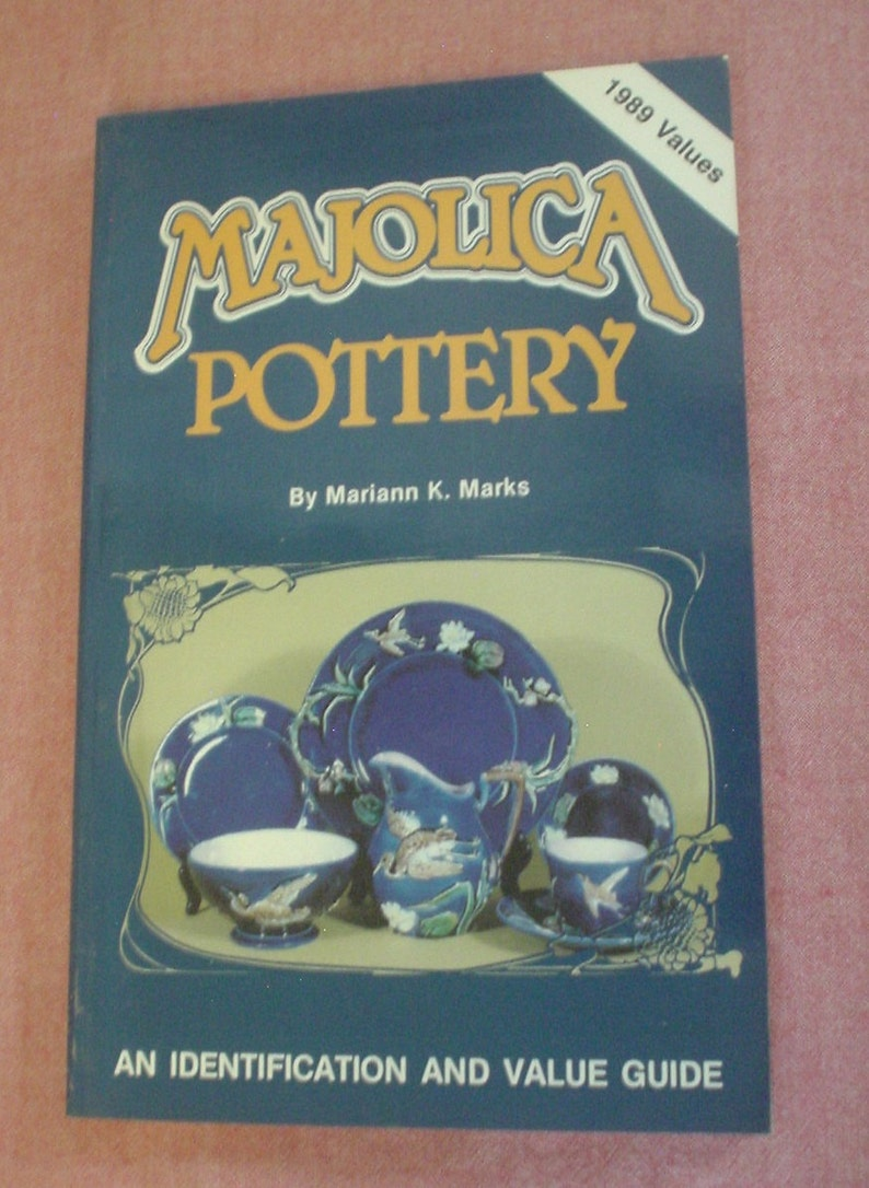 Majolica Pottery By Mariann Katz Marks An Identification and Value Guide  Plates Pitchers Bowls Collector Books 0891452192 1989 Valiues EC
