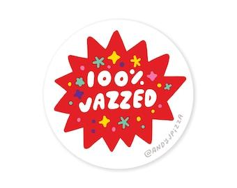 100% Jazzed Sticker