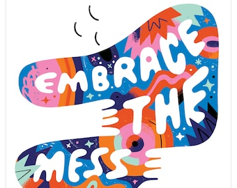 12x12 Embrace the Mess Print