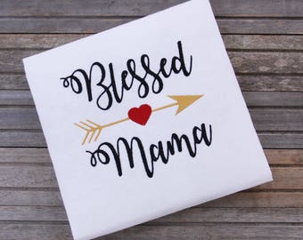 Embroidered Blessed Mama Shirt, Mom T-shirt, Custom Embroidered Shirt
