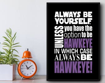 Always be Hawkeye... (BlackFrame) Superhero quote in a hand made Float Frame