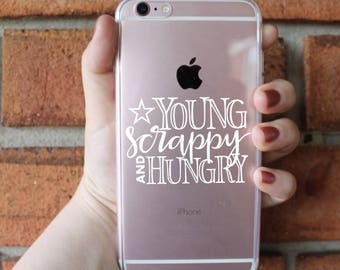 Young Scrappy and Hungry Phone Case | Hamilton Phone Case | iPhone Case | Galaxy Case | Southern Sweetheart Gifts