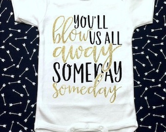 You'll Blow us all Away Someday Bodysuit | Hamilton Shirt | Southern Sweetheart Gifts