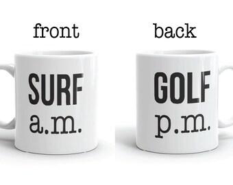 Surf a.m. Golf p.m. - Coffee Mug