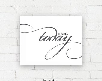 Recovery Art Print | Just for Today | Giclée, encouragement art print, typography poster, home decor, wall art, wall decor, AA art
