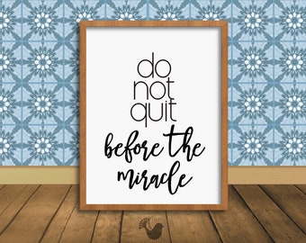 Recovery Art Print | do not quit before the miracle | Giclée, encouragement art print, typography poster, home decor, wall decor, AA