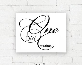 Recovery Art Print | ONE DAY at a time| Giclée, encouragement art print, typography poster, home decor, wall art, wall decor, AA