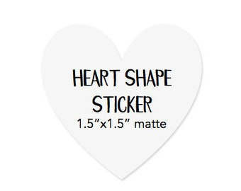 Custom Heart Shape Sticker | 1.5 inches x 1.5 inches | 24 per sheet | Multi Use Sticker for Any Occation | Small Business Stickers