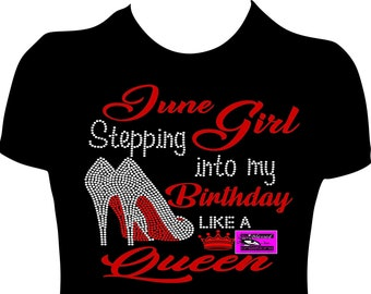 65d7ee99 June Girl Stepping into my birthday shirt like a queen Birthday Shirt Womne  Adult Birthday Shirt June Queen Birthday Queen Bling rhinestone