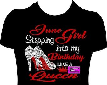 4db56000da June Girl Stepping into my birthday shirt like a queen Birthday Shirt Womne  Adult Birthday Shirt June Queen Birthday Queen Bling rhinestone