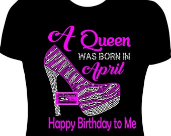 A Queen Was Born In April Happy Birthday To Me Shirt Women Adult Shirts Pink