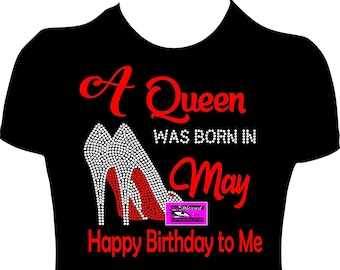 ce0ed77f A Queen was born in May Birthday Shirt Rhinestones and glitter vinyl Birthday  Shirt Women Adult Birthday Shirt bling shirt gift May Queen