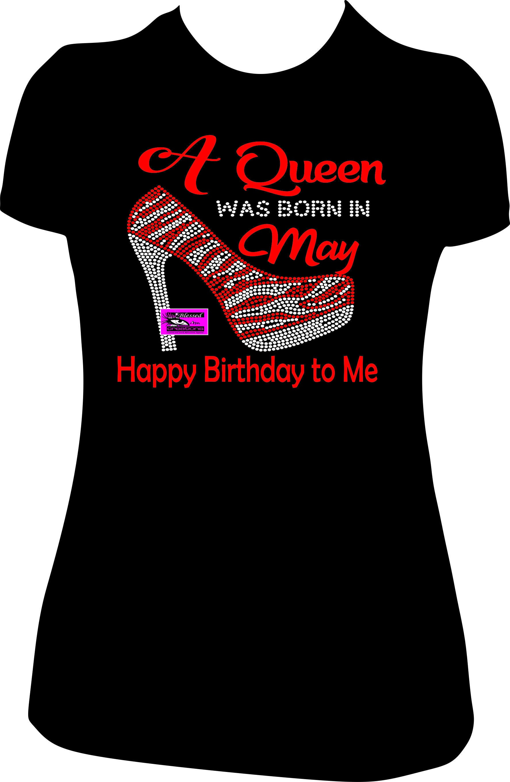 A Queen Was Born In May Happy Birthday To Me Shirt