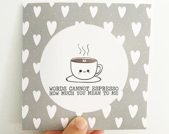 Words Cannot Espresso Card