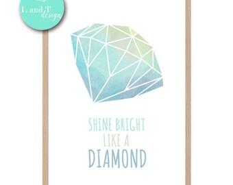 Shine Bright Like a Diamond Print