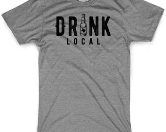 drink local beer shirt funny graphic texas shirts austin san antonio dallas shirts hometown shirts Texas America shirts