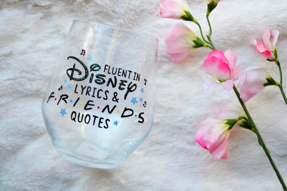 Fluent In Lyrics And Friends Quotes Funny Wine Glass Friends Glass