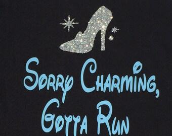 Sorry Charming, Gotta Run Tank, Princess Tank, Glass Slipper Shirt