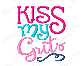 Kiss My Grits Machine Embroidery Design 4x4 5x7 6x10 8x8 Funny Saying Phrase Cute Southern INSTANT DOWNLOAD