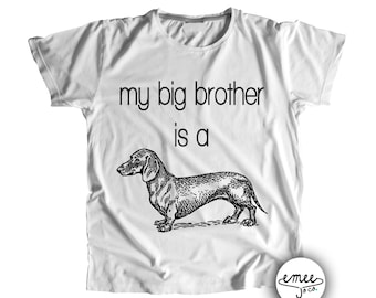cd9e3e9e6 My Big Brother is a Dachshund, Dog Baby Clothes, Dachshund Baby Clothes, Dachshund  Shirt, Dog Big Brother, Dachshund T-Shirt