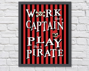 Red & Black Striped - Work Like a Captain Play Like a Pirate for Dad/Fathers Day/Nursery/Play Room/Boy or Girls Room - 8x10, 11x14, 12x16