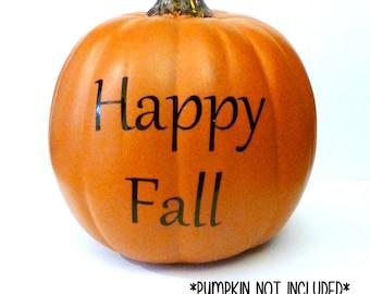 Happy Fall Decal, Halloween Pumpkin Decoration, Fall Harvest Decor, Fall Vinyl Decal, Thanksgiving Decor, Fall Pumpkin Decal, Pumpkin Decal