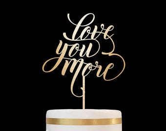 Customized Wedding Cake Topper, Personalized Cake Topper for Wedding, Custom Personalized Wedding Cake Topper, Love You More Cake Topper 08