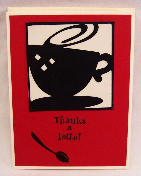 Thanks A Latte -Handmade Greeting Card