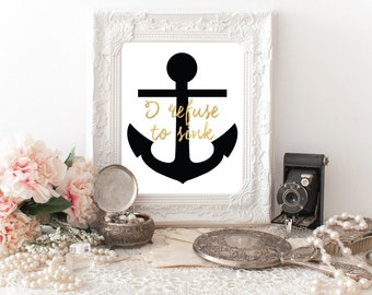 I Refuse To Sink Printable Quotes Nautical Anchor Wall Decor Motivational Quotes Digital Quote Printable Quotes Wall Art Black And Gold