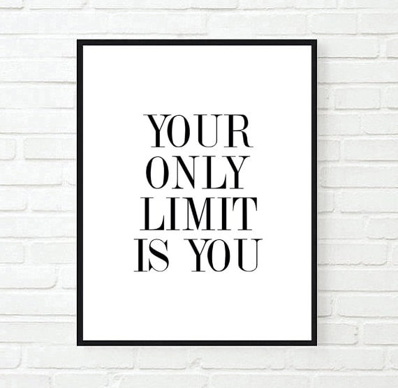 You Only Limit Is You Inspirational Tumblr Quote