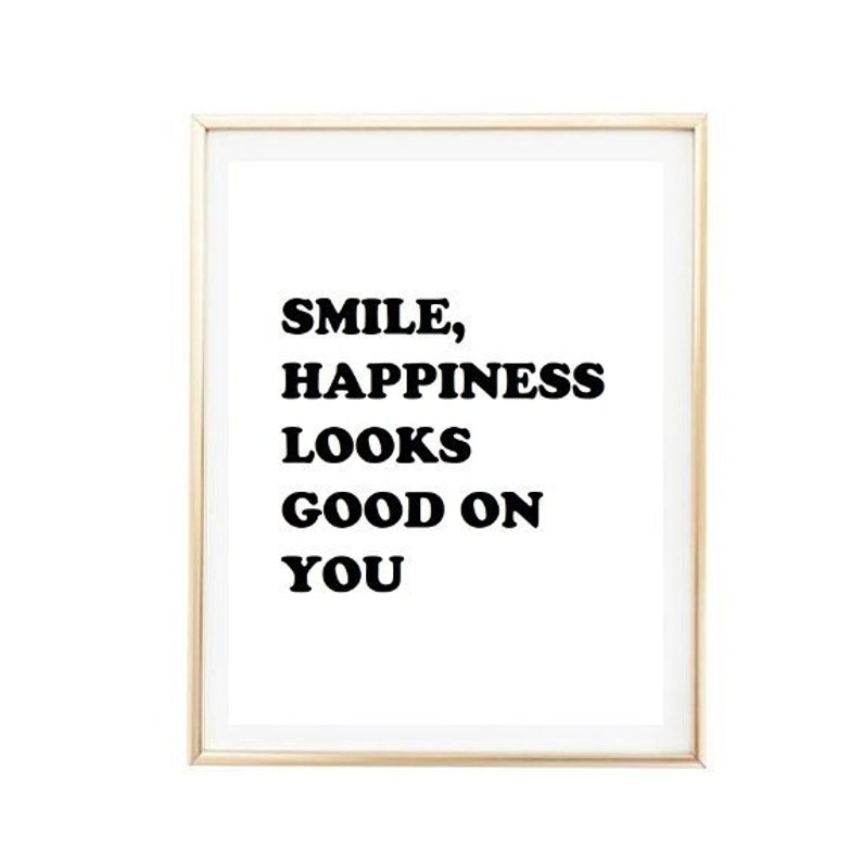 Smile Happiness Looks Good On You Tumblr Quote Typographic Etsy